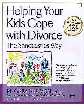 Helping Your Kids Cope With Divorce the Sandcastles Way By Neuman, M. Gary/ Romanowski, Patricia